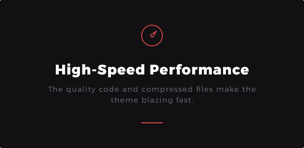 High-Speed Performance: The quality code and compressed files make the theme blazing fast.