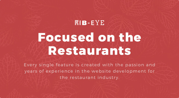 Focused on the Restaurants: Every single feature is created with the passion and years of experience in the website development for the restaurant industry.  Download Rib-Eye — Steakhouse WordPress Theme nulled 09 ribeye focused on restaurant