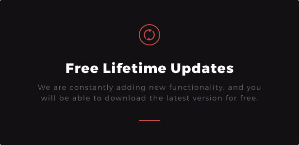 Free Lifetime Updates: We are constantly adding new functionality, and you will be able to download the latest version for free.